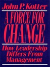 Force for Change (eBook): How Leadership Differs from Management