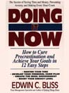 Doing it Now (MP3): How To Cure Procrastination And Achieve Your Goals In Twelve Easy Steps