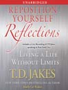Reposition Yourself Reflections (MP3): Living a Life Without Limits