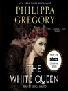 The White Queen (MP3): Cousins' War Series, Book 1