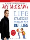Jay McGraw's Life Strategies for Dealing with Bullies (MP3)