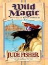 Wild Magic (eBook): Fool's Gold Series, Book 2