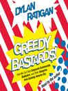 Greedy Bastards (MP3): Corporate Communists, Banksters, and the Other Vampires Who Suck America Dry