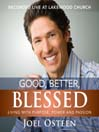 Good, Better, Blessed (MP3): Living with Purpose, Power and Passion