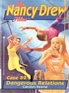 Dangerous Relations (eBook): The Nancy Drew Files Series, Book 82