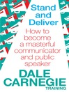 Stand and Deliver (eBook): How to become a masterful communicator and public speaker