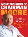 More Thoughts of Chairman Moore (eBook): The Thoughts of Chairman Moore, Volume II