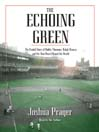 The Echoing Green (MP3): The Untold Story of Bobby Thomson, Ralph Branca and the Shot Heard Round the World