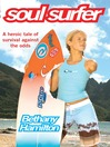 Soul Surfer (eBook): A True Story of Faith, Family and Fighting to Get Back on the Board