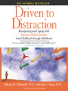Driven to Distraction (MP3): Recognizing and Coping with Attention Deficit Disorder from Childhood Through Adulthood
