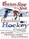 Hooked on Hockey (eBook): 101 Stories about the Players Who Love the Game and the Families that Cheer Them On