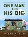 One Man and His Dig (eBook): Adventures of an Allotment Novice