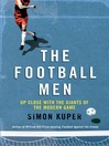 The Football Men (eBook): Up Close with the Giants of the Modern Game