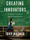 Creating Innovators (MP3): The Making of Young People Who Will Change the World
