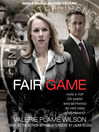 Fair Game (MP3): My Life as a Spy, My Betrayal by the White House