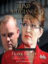 Blind Allegiance to Sarah Palin (MP3): A Memoir of Our Tumultuous Years