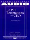 The Five Temptations of a CEO (MP3): A Leadership Fable
