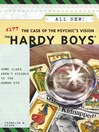 The Case of the Psychic's Vision (eBook): Hardy Boys Series, Book 177