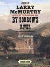 By Sorrow's River (MP3): The Berrybender Narratives Series, Book 3