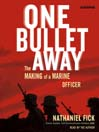 One Bullet Away (MP3): The Making of a Marine Officer