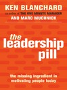 The Leadership Pill (eBook): The Missing Ingredient in Motivating People Today