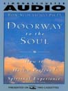 Doorway to the Soul (MP3): How to Have a Profound Spiritual Experience