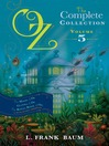 Oz, the Complete Collection, Volume 5 (eBook): The Magic of Oz; Glinda of Oz; The Royal Book of Oz