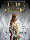 The White Princess (MP3): Cousins' War Series, Book 5