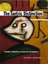 The Tantric Distinction (eBook): A Buddhist's Reflections on Compassion and Emptiness