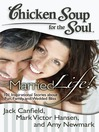 Married Life! (eBook): 101 Inspirational Stories about Fun, Family, and Wedded Bliss