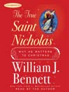 The True Saint Nicholas (MP3): Why He Matters to Christmas
