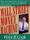 Wall Street Money Machine (MP3): New and Incredible Strategies for Cash Flow and Wealth Enhancement