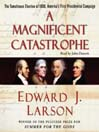 A Magnificent Catastrophe (MP3): The Tumultuous Election of 1800, America's First Presidential Campaign