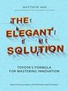 The Elegant Solution (eBook): Toyota's Formula For Mastering Innovation