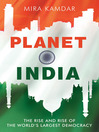 Planet India (eBook): How the Fastest Growing Democracy Is Transforming America and the World