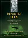Impossible Odds (MP3): The Kidnapping of Jessica Buchanan and Her Dramatic Rescue by SEAL Team Six