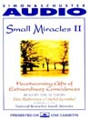 Small Miracles II (MP3): Heartwarming Gifts of Extraordinary Coincidence