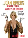 Men Are Stupid . . . and They Like Big Boobs (MP3): A Woman's Guide to Beauty Through Plastic Surgery