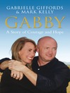 Gabby (eBook): A Story of Courage and Hope