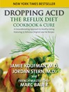 Dropping Acid (eBook): The Reflux Diet Cookbook & Cure