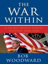 The War Within (eBook): A Secret White House History 2006-2008