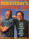 Ben & Jerry's Double-Dip Capitalism (MP3): Lead With Your Values and Make Money Too