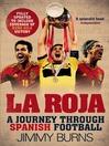 La Roja (eBook): A Journey Through Spanish Football