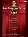 The Murder Room (MP3): The Heirs of Sherlock Holmes Gather to Solve the World's Most Perplexing Cold Cases