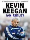 Kevin Keegan (eBook): An Intimate Portrait of Football's Last Romantic