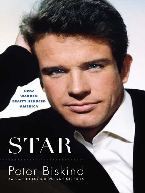 Star (eBook): The Life and Wild Times of Warren Beatty