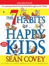 The 7 Habits of Happy Kids (MP3)