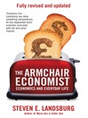 The Armchair Economist (eBook): Economics & Everyday Life