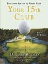 Your 15th Club (MP3): The Inner Secret to Great Golf