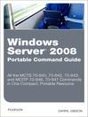 Windows Server 2008 Portable Command Guide (eBook): Visual QuickStart Guide